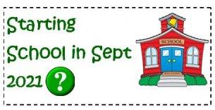 Starting school in Sept 2021